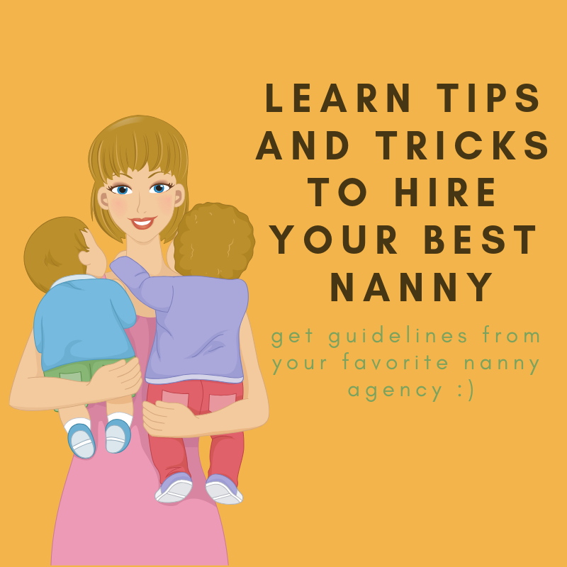 Learn tips and tricks to hire your best nanny. Get guidelines from your favorite nanny agency :)